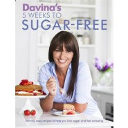Davinas 5 Weeks to Sugar-Free :Yummy, easy recipes to help you kick sugar and feel amazing