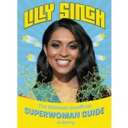 Lilly Singh :The Unofficial Superwoman Guide