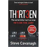 Thirteen :The serial killer isn't on trial. He's on the jury