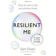 Resilient Me :How to worry less and achieve more