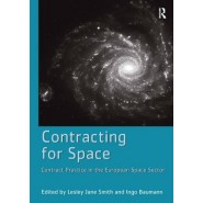 Contracting for Space :Contract Practice in the European Space Sector