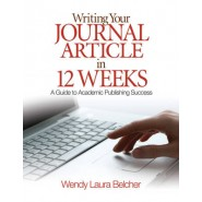 Writing Your Journal Article in Twelve Weeks :A Guide to Academic Publishing Success