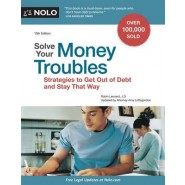 Solve Your Money Troubles :Strategies to Get Out of Debt and Stay That Way
