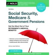 Social Security, Medicare & Government Pensions :Get the Most Out of Your Retirement & Medical Benefits