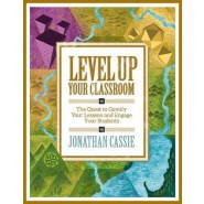 Level Up Your Classroom :The Quest to Gamify Your Lessons and Engage Your Students