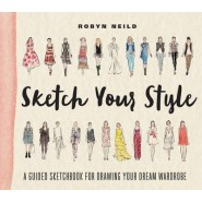 Sketch Your Style :A Guided Sketchbook for Drawing Your Dream Wardrobe