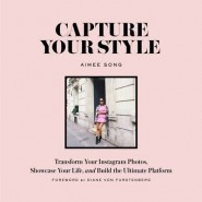 Capture Your Style :Transform Your Instagram Photos, Showcase Your Life, and Build the Ultimate Platform