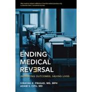 Ending Medical Reversal :Improving Outcomes, Saving Lives