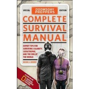 Doomsday Preppers Complete Survival Manual :Expert Tips for Surviving Calamity, Catastrophe, and the End of the World