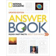 National Geographic Answer Book, Updated Edition :10,001 Fast Facts About Our World