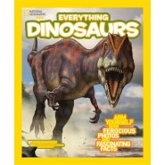 Everything Dinosaurs :Chomp on Tons of Earthshaking Facts and Fun