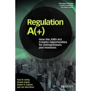 Regulation A+ :How the JOBS Act Creates Opportunities for Entrepreneurs and Investors