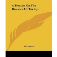 A Treatise On The Diseases Of The Eye