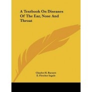 A Textbook On Diseases Of The Ear, Nose And Throat