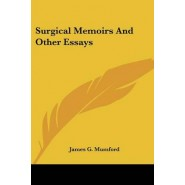 Surgical Memoirs and Other Essays