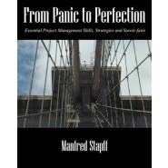 From Panic to Perfection :Essential Project Management Skills, Strategies and Savoir-Faire