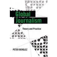 Global Journalism :Theory and Practice