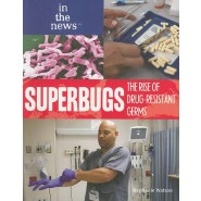 Superbugs :The Rise of Drug-Resistant Germs