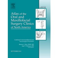 Combined Craniomaxillofacial and Neurosurgical Procedures, an Issue of Atlas of the Oral and Maxillofacial Surgery Clinics