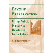 Beyond Preservation :Using Public History to Revitalize Inner Cities