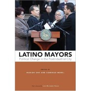 Latino Mayors :Political Change in the Postindustrial City