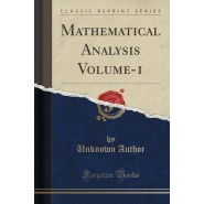 A Course in Mathematical Analysis, Vol. 1 :Derivatives and Differentials; Definite Integrals; Expansion in Series; Applications to Geometry (Classic Reprint)