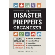 The Disaster Prepper's Organizer :All the Grab-and-Go Survival Information You Need