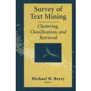 Survey of Text Mining :Clustering, Classification, and Retrieval