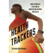 Health Trackers :How Technology is Helping Us Monitor and Improve Our Health