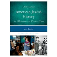 Interpreting American Jewish History at Museums and Historic Sites