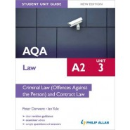 AQA A2 Law Student Unit Guide New Edition: Unit 3 Criminal Law (Offences Against the Person) and Contract Law