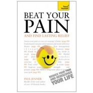 Beat Your Pain and Find Lasting Relief: Teach Yourself