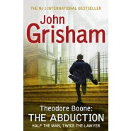 Theodore Boone: The Abduction :Theodore Boone 2