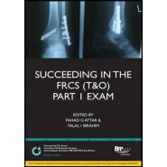 Succeeding in the FRCS T&O Part 1 Exam :Study Text