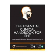 The Essential Clinical Handbook for ENT Surgery :The Ultimate Companion for Ear, Nose and Throat Surgery Including a Chapter on Facial Plastic Surgery