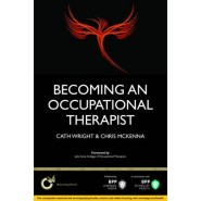 Becoming a Occupational Therapist: Is Occupational Therapy Really the Career for You? :Study Text