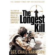 The Longest Kill :The Story of Maverick 41, One of the Worlds Greatest Snipers