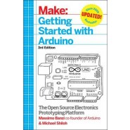 Getting Started with Arduino :The Open Source Electronics Prototyping Platform