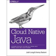 Cloud Native Java :Designing Resilient Systems with Spring Boot, Spring Cloud, and Cloud Foundry