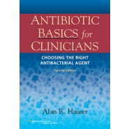 Antibiotic Basics for Clinicians :The ABCs of Choosing the Right Antibacterial Agent