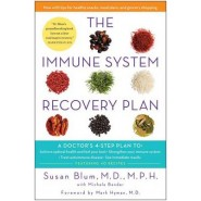 The Immune System Recovery Plan :A Doctor's 4-Step Program to Treat Autoimmune Disease