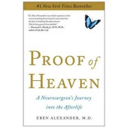 Proof of Heaven :A Neurosurgeon's Journey into the Afterlife