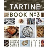 Tartine Book No. 3 :Modern Ancient Classic Whole