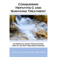 Conquering Hepatitis C and Surviving Treatment :An Essential Guide Through Every Step of the Hcv Treatment Process - Companion Website: Www.Hcvshare.Org