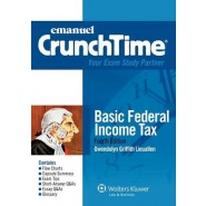 Emanuel Crunchtime :Basic Federal Income Tax, 4th Edition