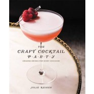 The Craft Cocktail Party :Amazing Drinks for Every Occasion
