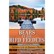 Bears in the Bird Feeders :Cottage Life on Shaman's Rock