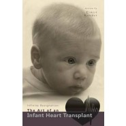 Infinite Resignation :The Art of an Infant Heart Transplant