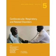Disease Control Priorities :Cardiovascular, Respiratory, and Related Disorders :Volume 5