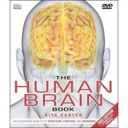 The Human Brain Book :An Illustrated Guide to Its Structure, Function, and Disorders